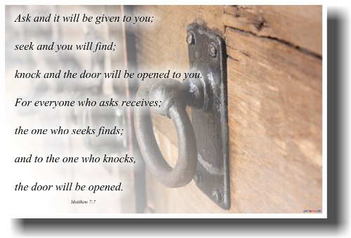 Ask and It Will Be Given to You Seek and You Will Find - Matthew 7:7 - Bible Poster