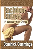 Backdoor Busters: Bi-Curious + Gay Erotica, Dominick Cummings, 1481135465