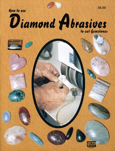 How To Use Diamond Abrasives to Cut Gemstones (Gembooks)