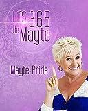 img - for Los 365 De Mayte - Un Pensamiento Para Cada D a Del A o book / textbook / text book