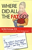 Where Did All the Fat Go?, Rob Huizenga, 1931290571