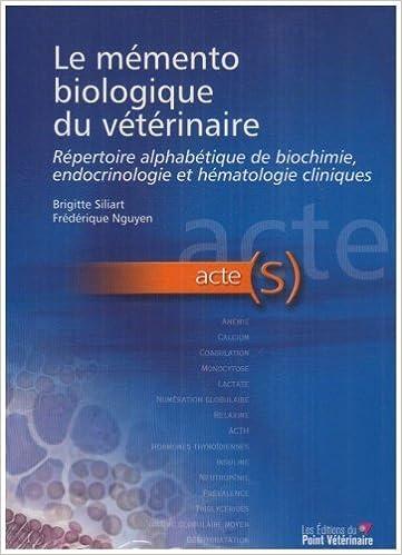 Téléchargement du livre PDA Le mémento biologique du vétérinaire de Brigitte Siliart (18 juin 2007) Broché en français PDF MOBI