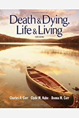 Death and Dying: Life and Living (Death & Dying/Grief & Loss) Paperback