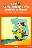 Como Corregir A Una Maestra Malvada / How to Fix a wicked teacher (Spanish Edition) by Meabe, Miren Agur (2011) Paperback Livre Pdf/ePub eBook