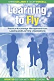 img - for Learning to Fly: Practical Knowledge Management from Leading and Learning Organizations (Business the...way) by Chris Collison, Geoff Parcell (2004) Paperback book / textbook / text book
