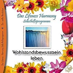 Wohlstandsbewusstsein leben (Lifeness Harmony)
