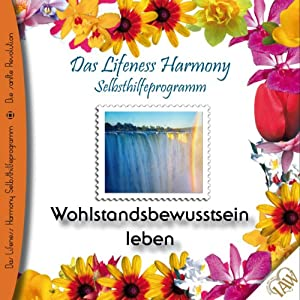 Wohlstandsbewusstsein leben (Lifeness Harmony) Hörbuch