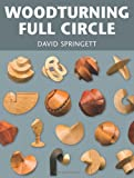Woodturning Full Circle, David Springett, 1565234065