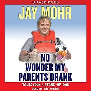 No Wonder My Parents Drank Audiobook