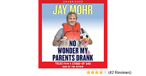 Amazon No Wonder My Parents Drank Tales From A Stand Up Dad