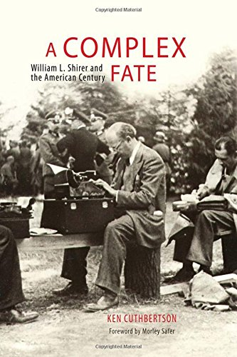 A Complex Fate: William L. Shirer and the American Century