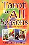 Tarot for All Seasons: Celebrating the Days & Nights of Power by Christine Jette (2001-11-08)