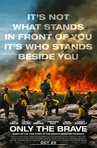 ONLY THE BRAVE (2017) Original Authentic Movie Promo Poster 11x17 - Josh Brolin - Miles Teller - Jeff Bridges - James Badge Dale