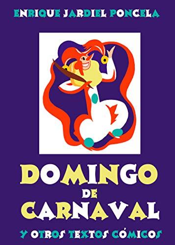 Domingo de Carnaval y otros textos cómicos (Los cuentos absurdos de Jardiel Poncela nº 7