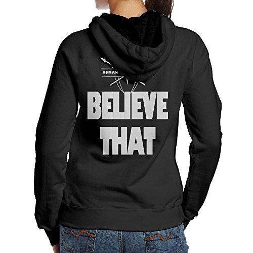 Women Roman Reigns Believe That Cool Hoodies Hooded Sweatshirt Fashion -