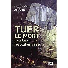 Tuer le mort: Désir révolutionnaire (Le)