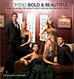 img - for Becoming Bold & Beautiful: 25 Years of Making the World's Most Popular Daytime Soap Opera (Hardback) - Common book / textbook / text book