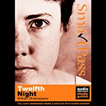 SmartPass Plus Audio Education Study Guide to Twelfth Night (Unabridged, Dramatised, Commentary Options) Audiobook by William Shakespeare, Simon Potter Narrated by Full-Cast featuring Joan Walker, Andy Greenhalgh, Lucy Robinson