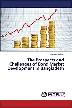 Book The Prospects and Challenges of Bond Market Development in Bangladesh