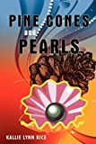Pine Cones and Pearls, Kallie Lynn Rice, 1440105847
