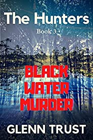 Black Water Murder (The Hunters Book 3) (English Edition)