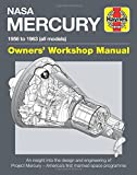 img - for NASA Mercury - 1956 to 1963 (all models): An insight into the design and engineering of Project Mercury - America's first manned space programme (Owners' Workshop Manual) book / textbook / text book