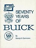 Seventy Years of Buick, Dammann, George H., 0912612045