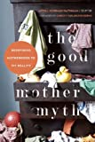 The Good Mother Myth, , 1580055028