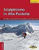 Scialpinismo in Alta Pusteria. Alto Adige e Osttirol. Gli itinerari pi belli nel regno delle Tre Cime