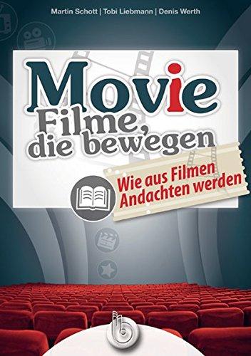 MOV(I)E – Filme, die bewegen: Wie aus Filmen Andachten werden