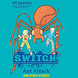 S.W.I.T.C.H.: Ant Attack and Other Stories Audiobook