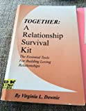Together : A Relationship Survival Kit, Downie, Virginia L., 0966217705