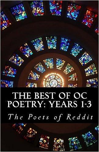 The Best of OC Poetry: Years 1-3: The poets of Reddit