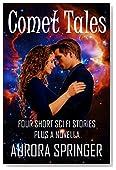 Comet Tales: Four short SciFi stories plus a novella