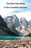 img - for The Best Day Hikes in the Canadian Rockies - New 2017 Edition book / textbook / text book