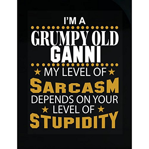 KewlCover I Am A Grumpy Old Ganni My Level of Sarcasm - Sticker from KewlCover