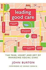 Leading good care : : the task- heart and art of managing social care