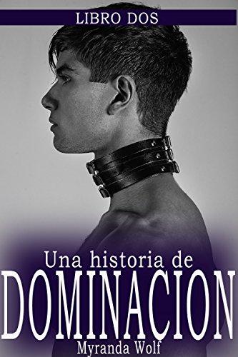 Mi Hermoso Modelo:Una historia de Dominación: Libro Dos: (erotica gay en español) (Una historia de