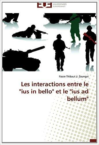 "Lire un Les interactions entre le ""ius in bello"" et le ""ius ad bellum"" pdf"