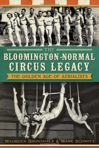 The Bloomington-Normal Circus Legacy: The Golden Age of