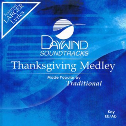 (Thanksgiving Medley (Come Ye Thankful People Come; We Gather Together; Let Us Break Bread Together) [Accompaniment/Performance Track])