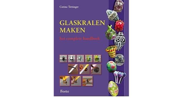 Glaskralen maken: het complete handboek: Amazon.es: Corina ...