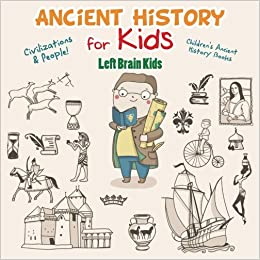 Book Ancient History for Kids: Civilizations & Peoples! - Children's Ancient History Books