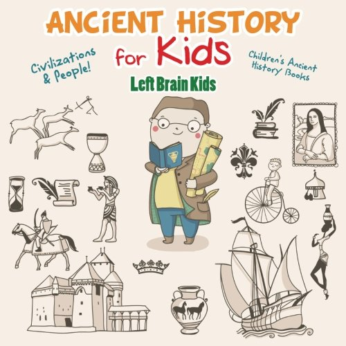 Ancient History for Kids: Civilizations & Peoples! - Children's Ancient