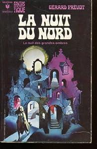 La Nuit du Nord par Gérard Prévot