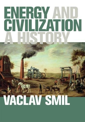 Energy and Civilization: A History (MIT