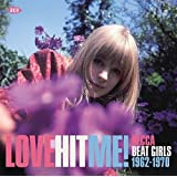 Love Hit Me! - Decca Beat Girls 1962-1970