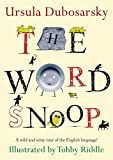 The Word Snoop: A Wild and Witty Tour of the English Language!