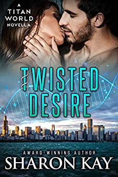 Twisted Desire (Titan World Book 2) by [Kay, Sharon]