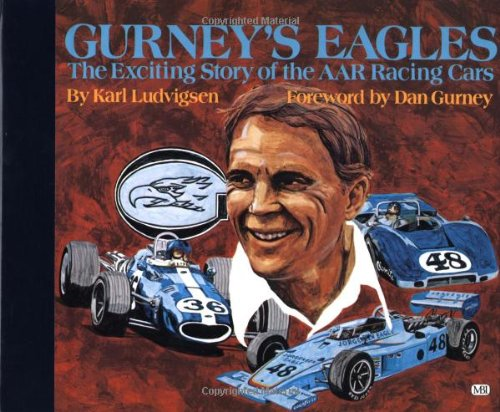 Gurney's Eagles: The Fascinating Story of the AAR Racing Cars PDF